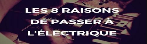 8 raisons d'opter pour une motorisation électrique