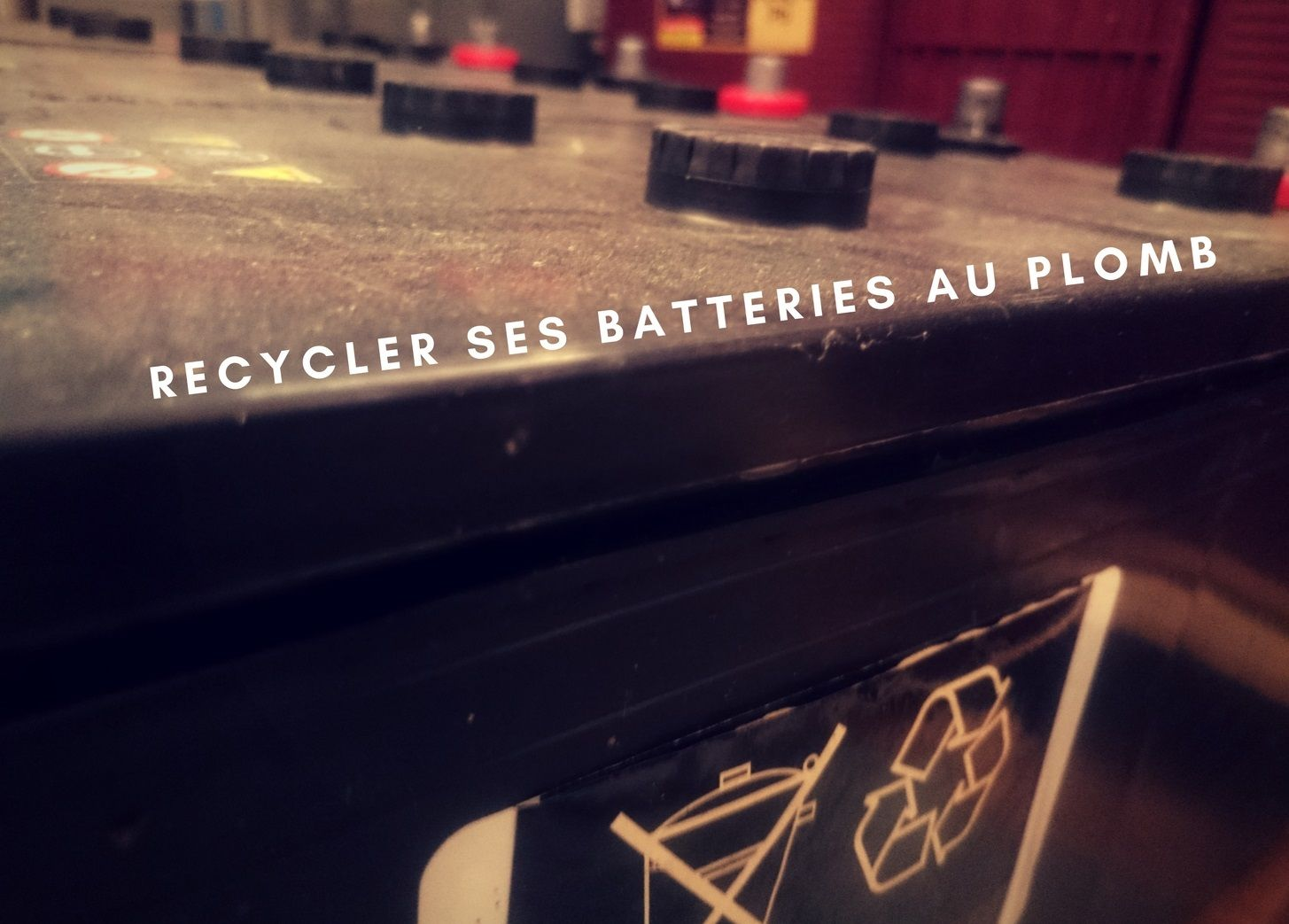 Comment recycler sa batterie au plomb?